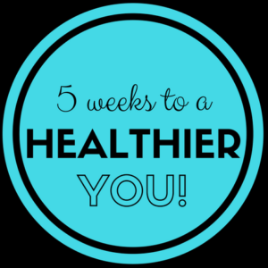 get healthier in 5 weeks